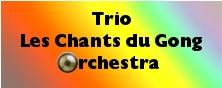 Trio Les Chants du Gong Orchestra